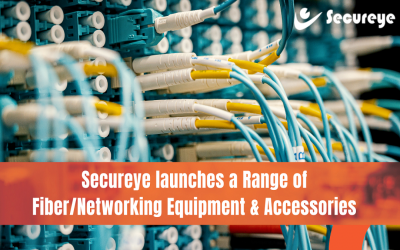 Secureye launches range of fiber/networking Equipment & Accessories